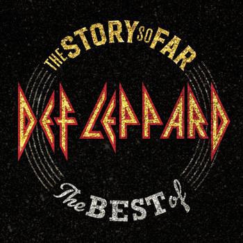 Def Leppard - The Story So Far: The Best Of Def Leppard (Deluxe)