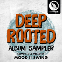 Mood II Swing - Deep Rooted (Compiled & Mixed by Mood II Swing) (Album Sampler)