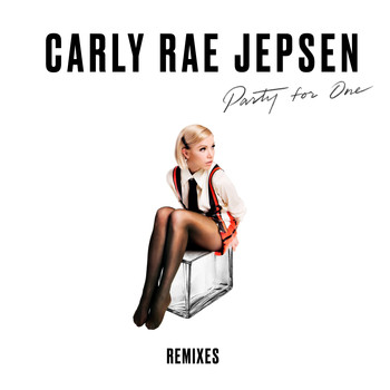 Carly Rae Jepsen - Party For One (Remixes)