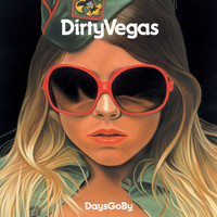 Dirty Vegas - Days Go By (Paul Oakenfold Remixes)