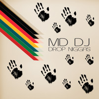 MD DJ - Drop Niggas