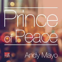 Andy Mayo - Prince of Peace