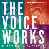Various Artists - The Voice Works: Classical A Cappella