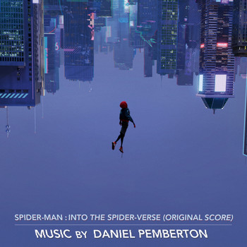 Daniel Pemberton - Spider-Man: Into the Spider-Verse (Original Score)