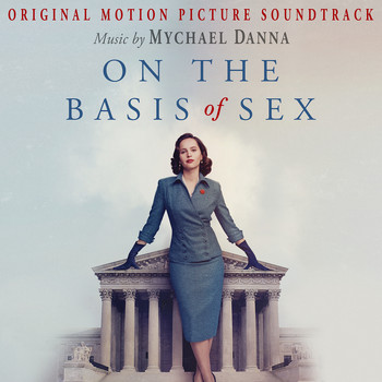 Mychael Danna - On the Basis of Sex (Original Motion Picture Soundtrack)