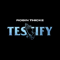 Robin Thicke - Testify