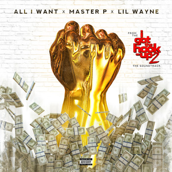"Master P - All I Want (From ""I Got the Hook Up 2"" Soundtrack) [feat. Lil Wayne] (Explicit)"