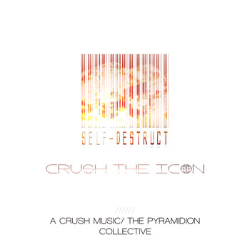 Crush - Self-Destruct (Explicit)