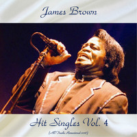 James Brown - Hit Singles Vol. 4 (All Tracks Remastered 2018)