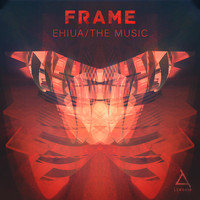 Frame - Ehiua/The Music
