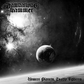 Damnation's Hammer - Unseen Planets, Deadly Spheres (Explicit)
