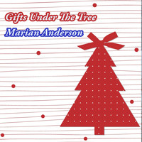 Marian Anderson - Gifts Under The Tree
