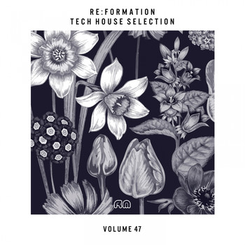 Various Artists - Re:Formation, Vol. 47 - Tech House Selection