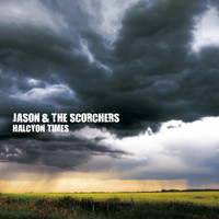 Jason & The Scorchers - Halcyon Times