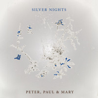 Peter, Paul & Mary - Silver Nights