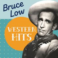 Bruce Low - Western Hits