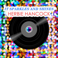 Herbie Hancock - It Sparkles And Shines