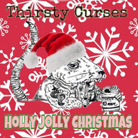 Thirsty Curses - Holly Jolly Christmas
