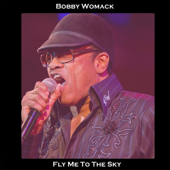 Bobby Womack - Fly Me the Moon