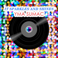 Yma Sumac - It Sparkles And Shines