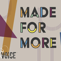 Voice - Made for More