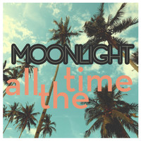 Moonlight - All the Time