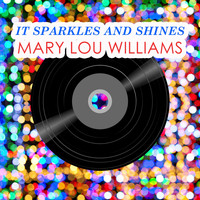 Mary Lou Williams - It Sparkles And Shines