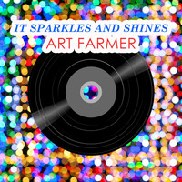 Art Farmer - It Sparkles And Shines