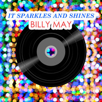 Billy May - It Sparkles And Shines