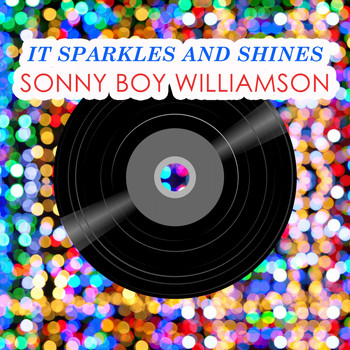 Sonny Boy Williamson - It Sparkles And Shines