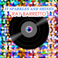 Ray Barretto - It Sparkles And Shines