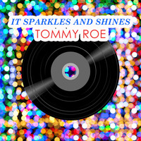 Tommy Roe - It Sparkles And Shines