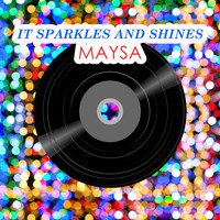 Maysa - It Sparkles And Shines