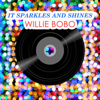 Willie Bobo - It Sparkles And Shines