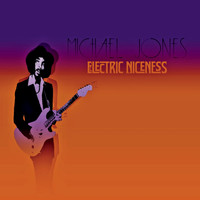 Michael Jones - Electric Niceness (Explicit)