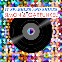 Simon & Garfunkel - It Sparkles And Shines