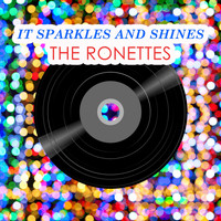 The Ronettes - It Sparkles And Shines