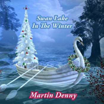 Martin Denny - Swan Lake In The Winter