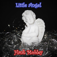 Hank Mobley - Little Angel