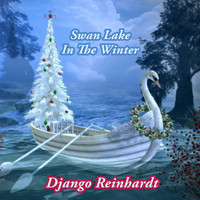 Django Reinhardt - Swan Lake In The Winter