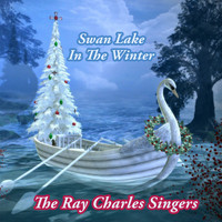 The Ray Charles Singers, The Ray Conniff Singers - Swan Lake In The Winter