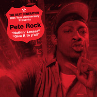 Pete Rock - The Beat Generation 10th Anniversary Presents: Nothin' Lesser / Give It to Y'all (Explicit)