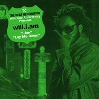 Will.I.Am - The Beat Generation 10th Anniversary Presents: I Am / Lay Me Down (Explicit)