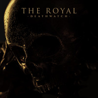 The Royal - Deathwatch (Explicit)