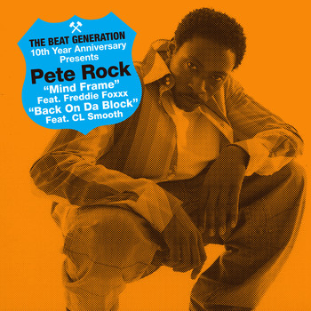 Pete Rock - The Beat Generation 10th Anniversary Presents: Mind Frame / Back on da Block (Explicit)