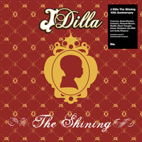 J Dilla - The Shining – the 10th Anniversary Collection (Explicit)