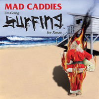 Mad Caddies - I'm Going Surfing for Xmas