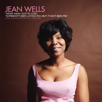 Jean Wells - What Have I Got to Lose B/W Somebody's Been Loving You (But It Ain't Been Me)
