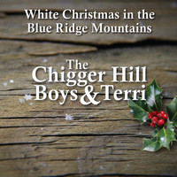 The Chigger Hill Boys & Terri - White Christmas in the Blue Ridge Mountains