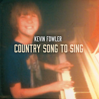 Kevin Fowler - Country Song to Sing